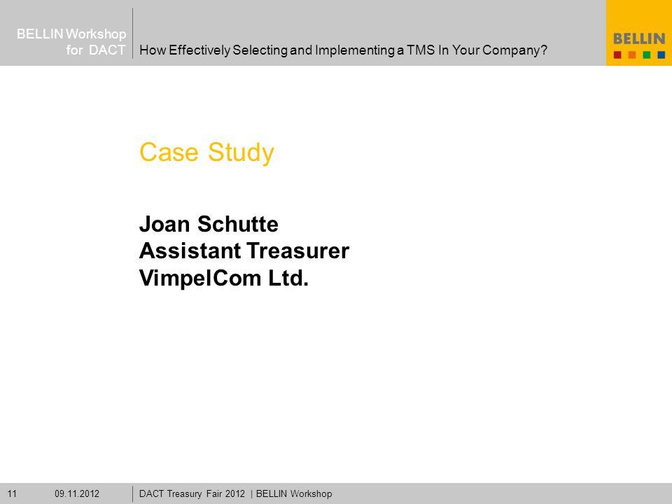 BELLIN Workshop for DACT Case Study Joan Schutte Assistant Treasurer VimpelCom Ltd. 09.11.2012DACT Treasury Fair 2012 | BELLIN Workshop11 How Effectiv