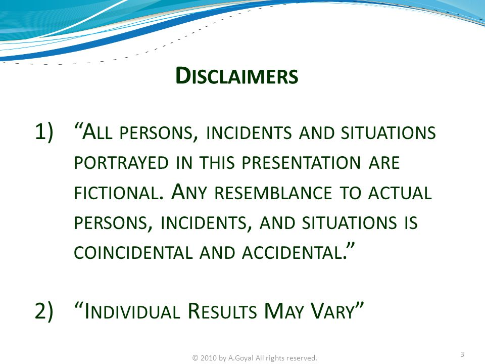 "D ISCLAIMERS 1)""A LL PERSONS, INCIDENTS AND SITUATIONS PORTRAYED IN THIS PRESENTATION ARE FICTIONAL. A NY RESEMBLANCE TO ACTUAL PERSONS, INCIDENTS, AN"