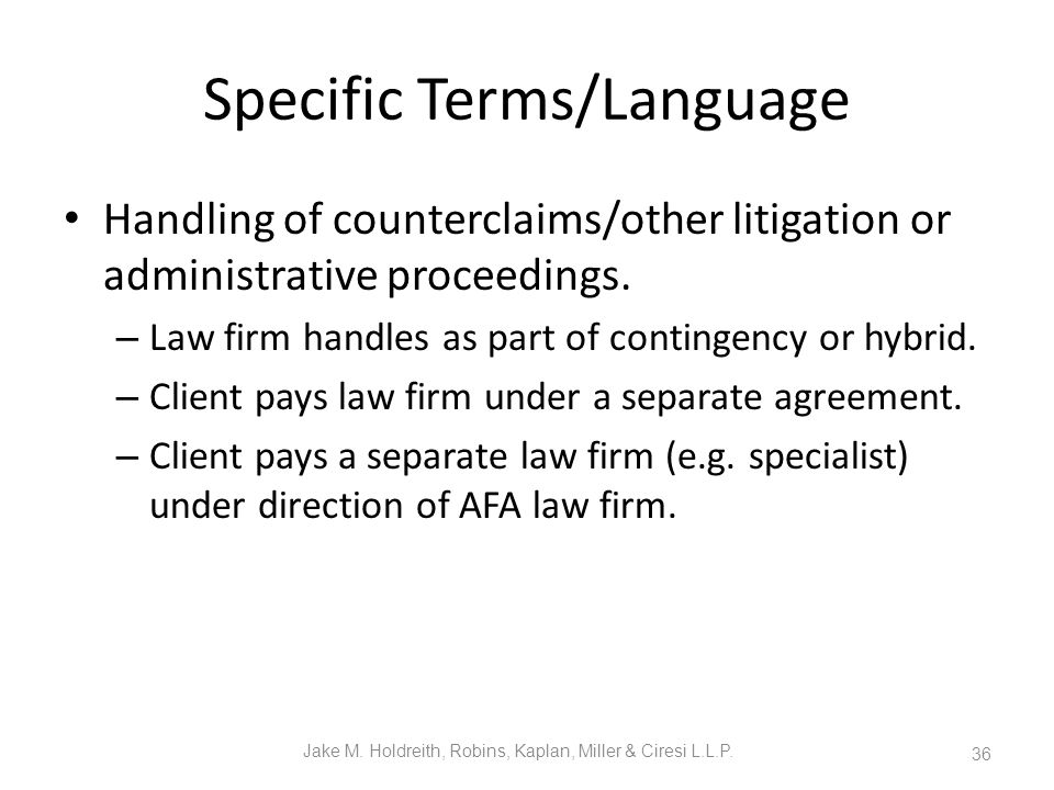 Specific Terms/Language Handling of counterclaims/other litigation or administrative proceedings.