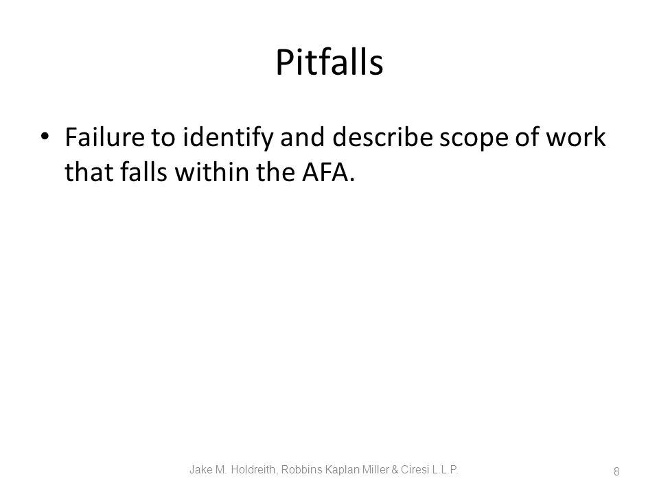 Pitfalls Failure to identify and describe scope of work that falls within the AFA.