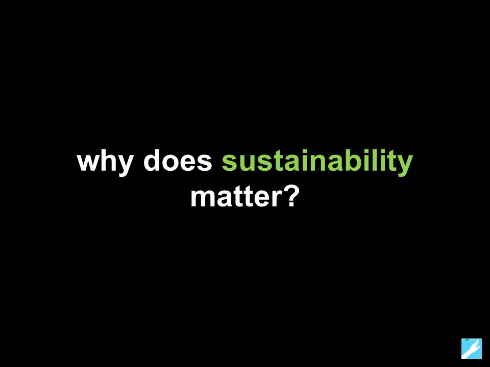 why does sustainability matter?