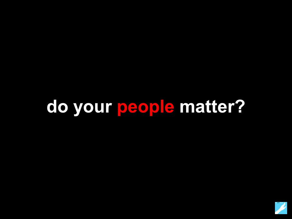 do your people matter?