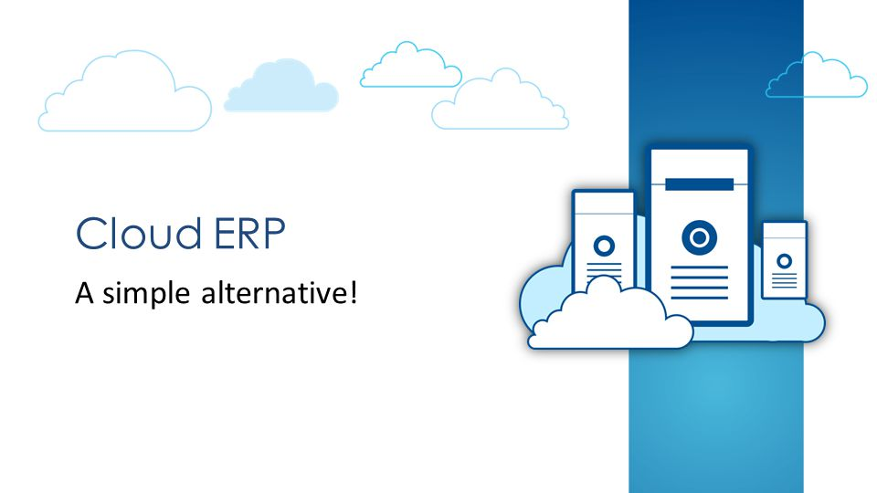 Cloud ERP A simple alternative!