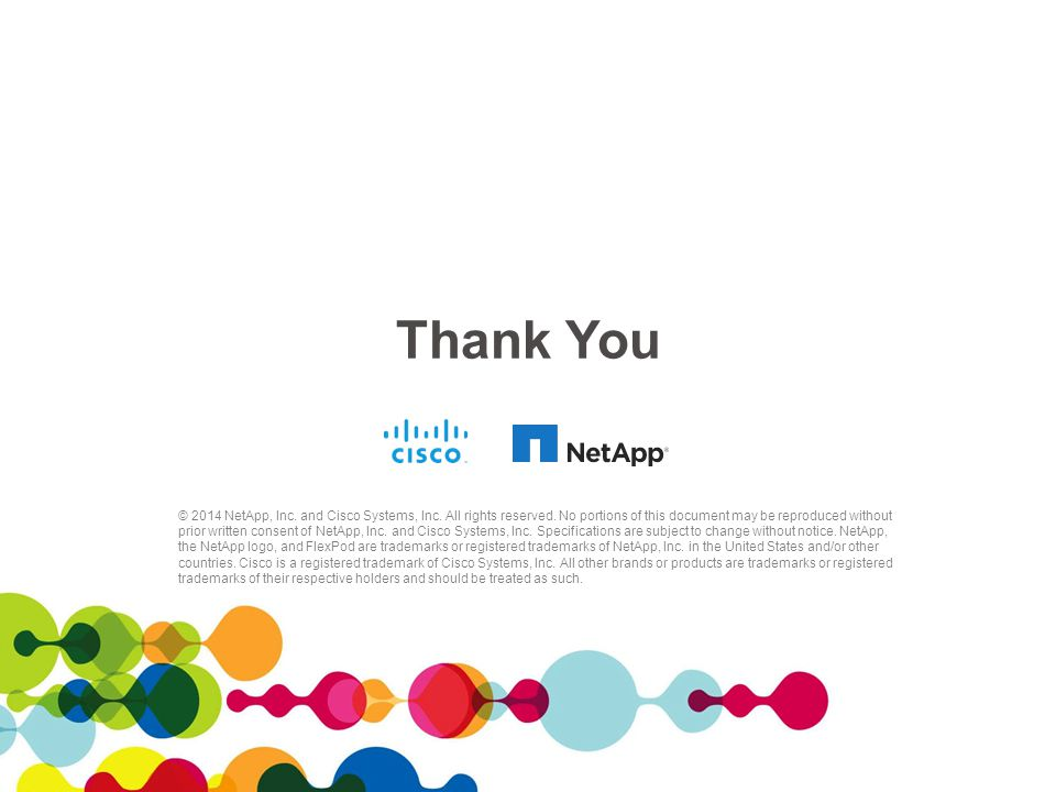 Thank You © 2014 NetApp, Inc. and Cisco Systems, Inc.