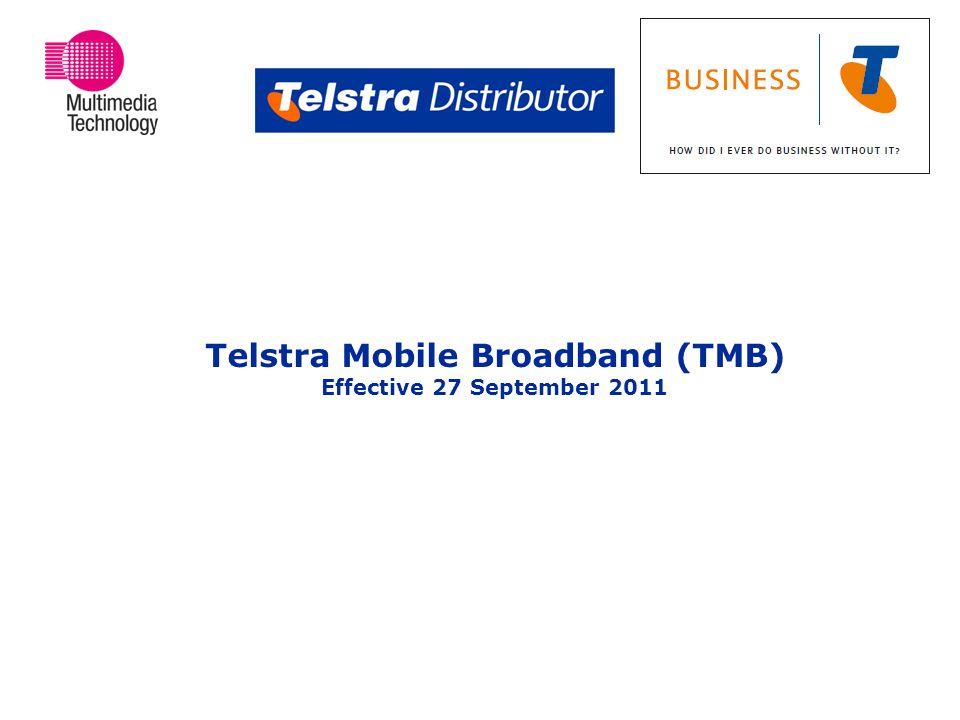 Telstra Mobile Broadband (TMB) Effective 27 September 2011