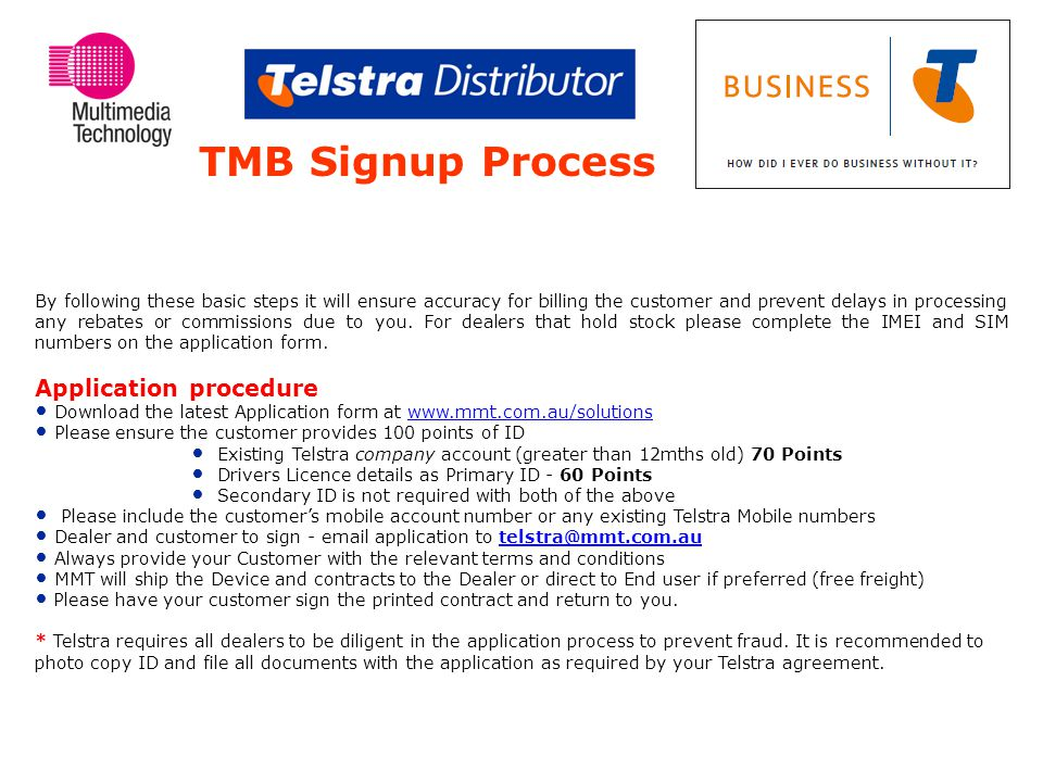 TMB Signup Process By following these basic steps it will ensure accuracy for billing the customer and prevent delays in processing any rebates or commissions due to you.