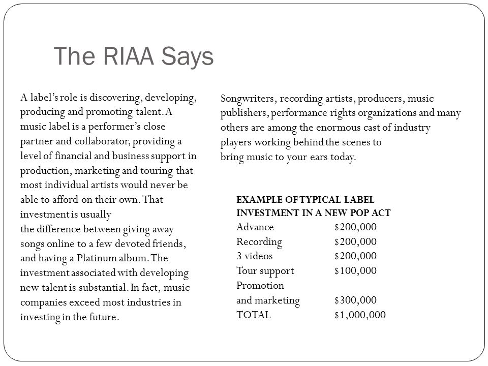 The RIAA Says A label's role is discovering, developing, producing and promoting talent.