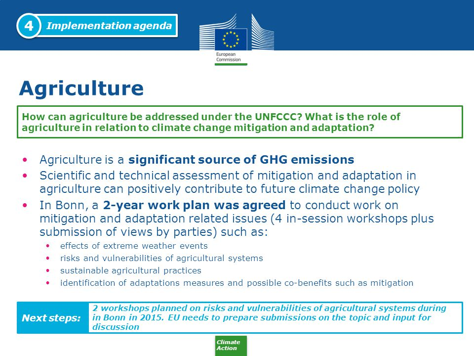 Climate Action Agriculture Agriculture is a significant source of GHG emissions Scientific and technical assessment of mitigation and adaptation in ag
