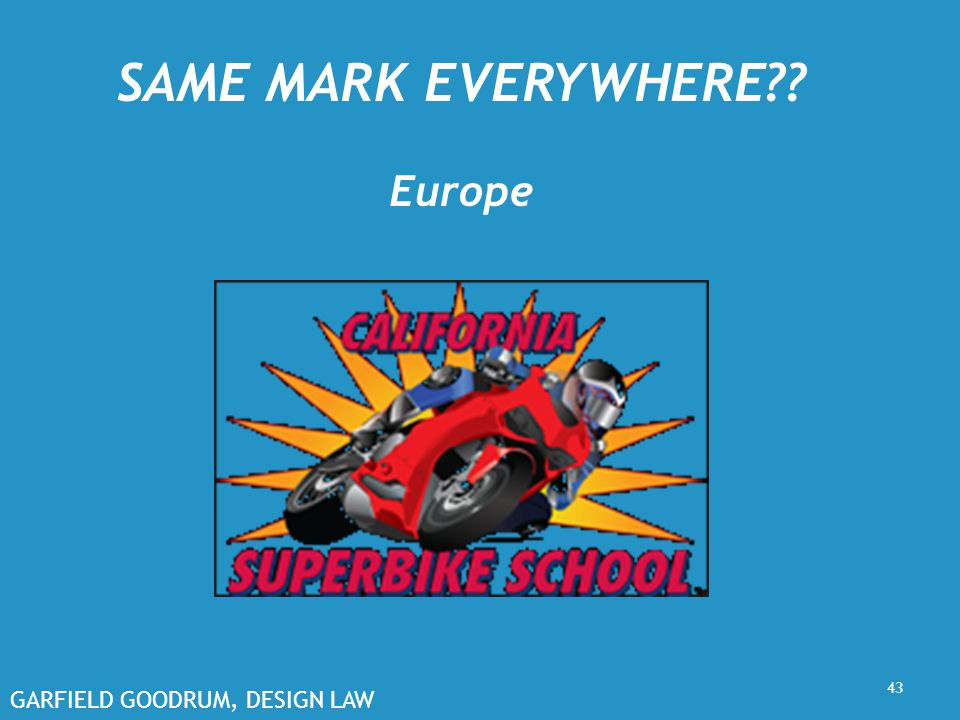 GARFIELD GOODRUM, DESIGN LAW SAME MARK EVERYWHERE?? Europe 43