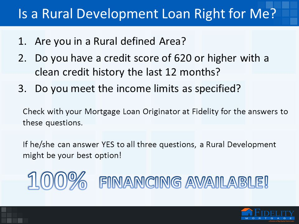 Is a Rural Development Loan Right for Me. 1.Are you in a Rural defined Area.