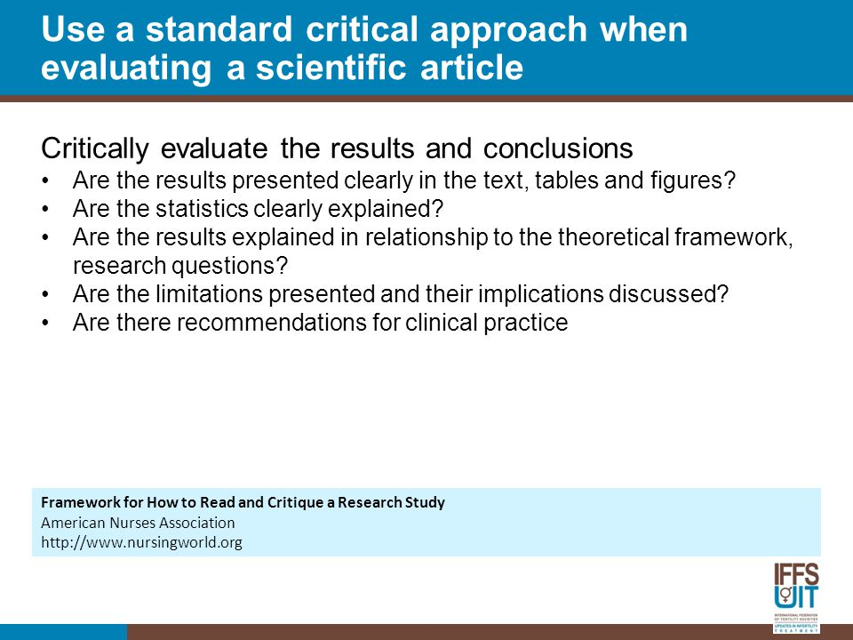 Critically evaluate the results and conclusions Are the results presented clearly in the text, tables and figures.