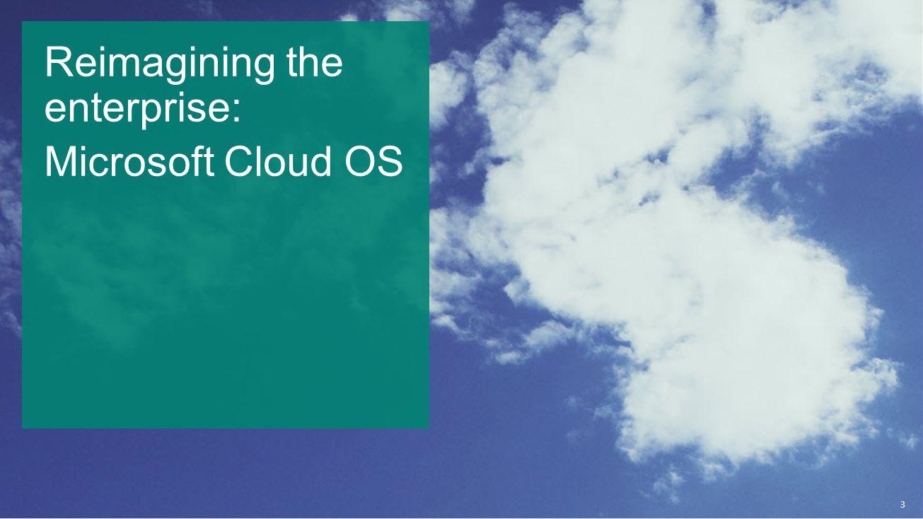 Reimagining the enterprise: Microsoft Cloud OS 3