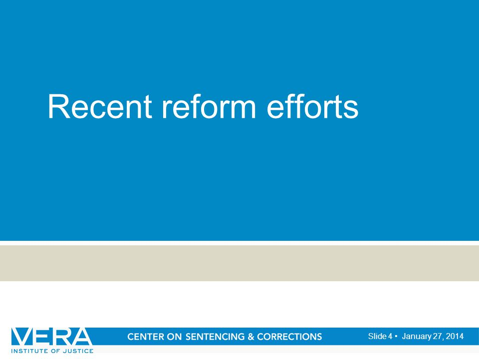 Slide 4 January 27, 2014 Recent reform efforts