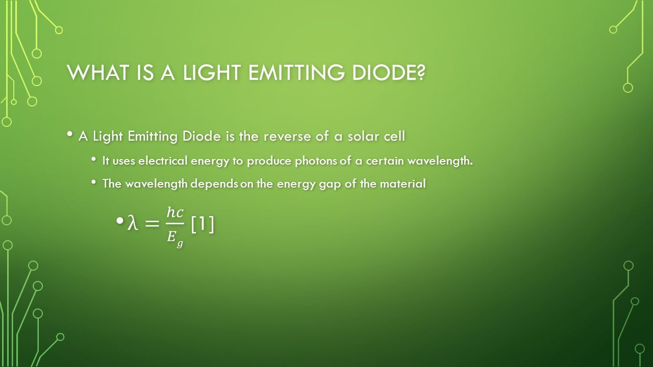 WHAT IS A LIGHT EMITTING DIODE?