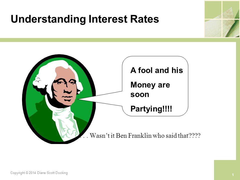 Understanding Interest Rates »... Wasn't it Ben Franklin who said that .