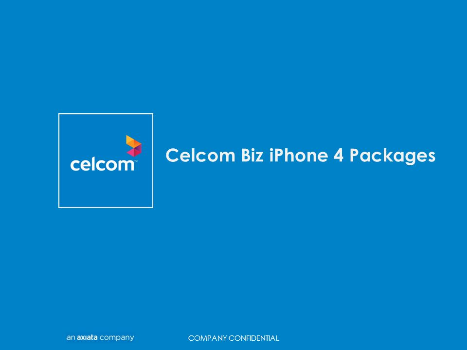 TITLE Celcom Biz iPhone 4 Packages COMPANY CONFIDENTIAL