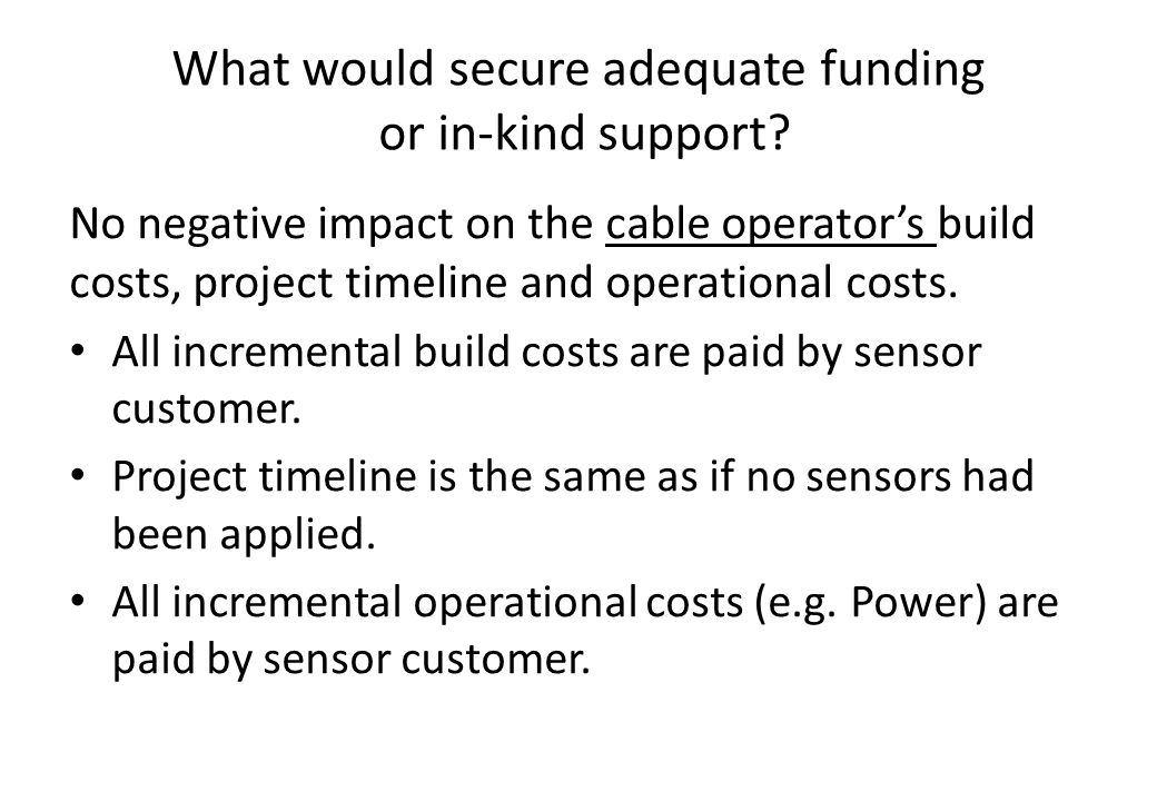 What would secure adequate funding or in-kind support.