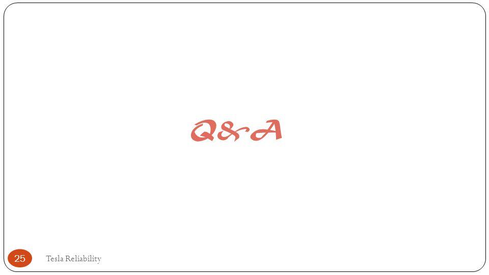 Q&A Tesla Reliability 25