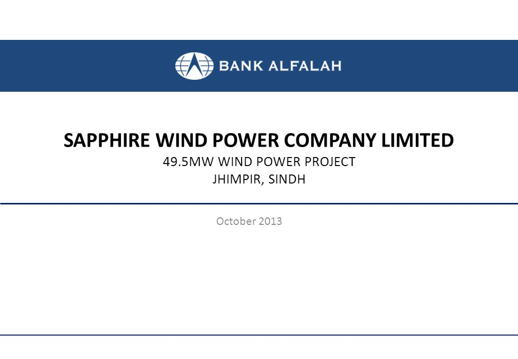 SAPPHIRE WIND POWER COMPANY LIMITED 49.5MW WIND POWER PROJECT JHIMPIR, SINDH October 2013