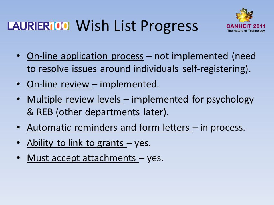 Wish List Progress On-line application process – not implemented (need to resolve issues around individuals self-registering).