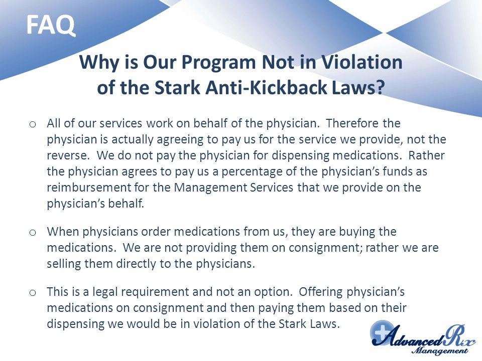 Why is Our Program Not in Violation of the Stark Anti-Kickback Laws.