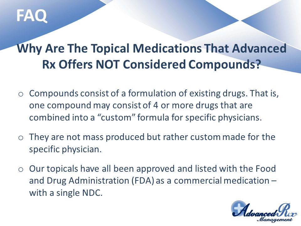 Why Are The Topical Medications That Advanced Rx Offers NOT Considered Compounds.