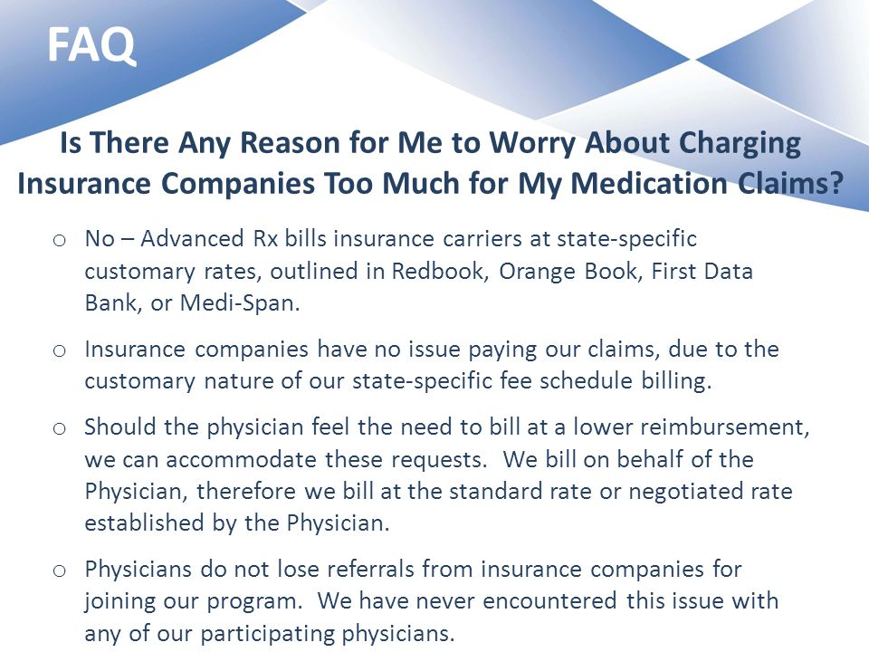 Is There Any Reason for Me to Worry About Charging Insurance Companies Too Much for My Medication Claims.