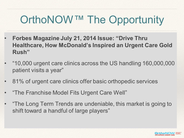 Outline 1.OrthoNOW Background 2.Business Model 3.Orthopedic Urgent Value Proposition 4.Franchise Ownership Options 5.Why OrthoNOW Franchise Model Option.
