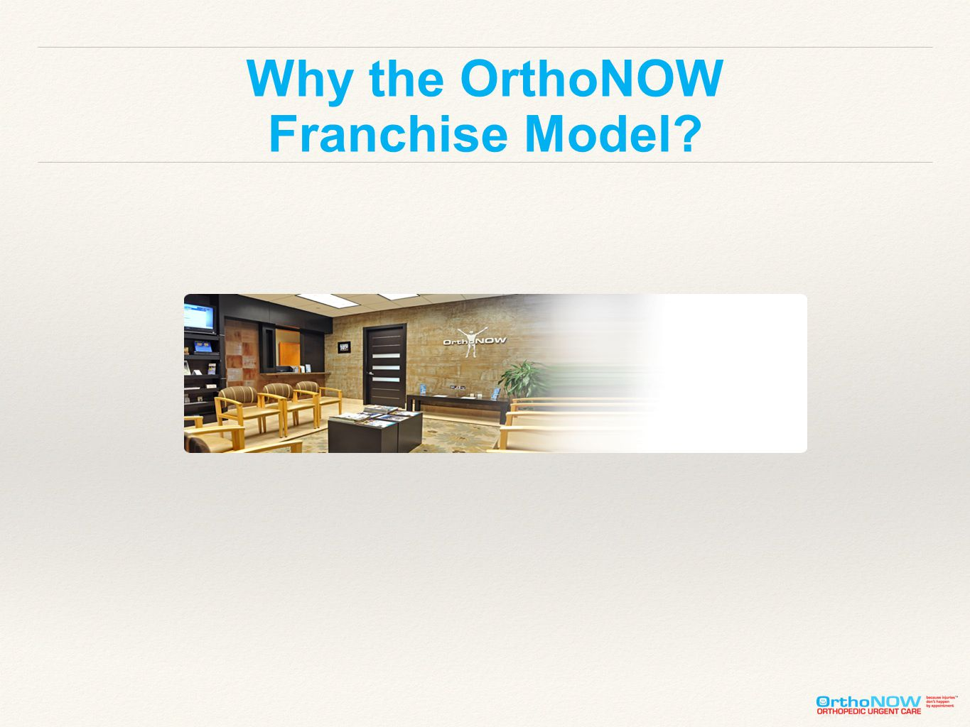 Why the OrthoNOW Franchise Model?