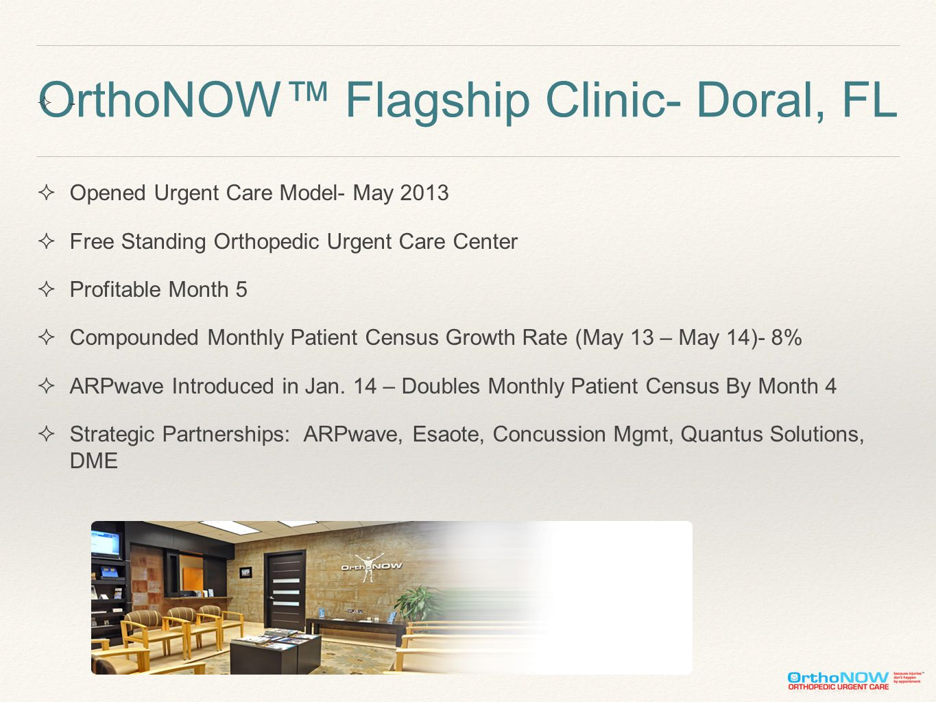 OrthoNOW™ Flagship Clinic- Doral, FL  -  Opened Urgent Care Model- May 2013  Free Standing Orthopedic Urgent Care Center  Profitable Month 5  Com