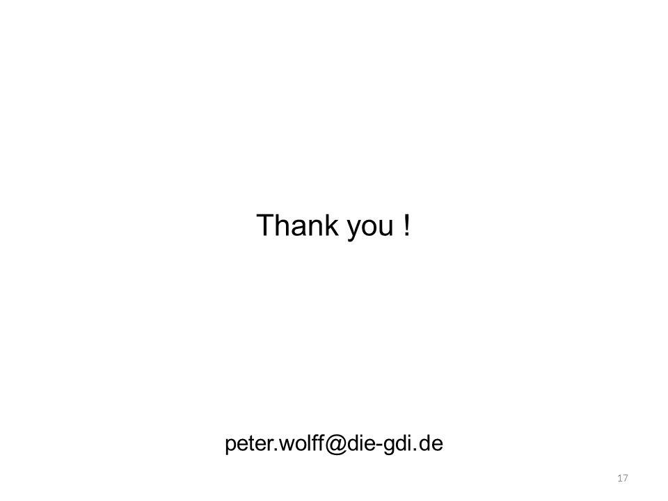 17 Thank you ! peter.wolff@die-gdi.de
