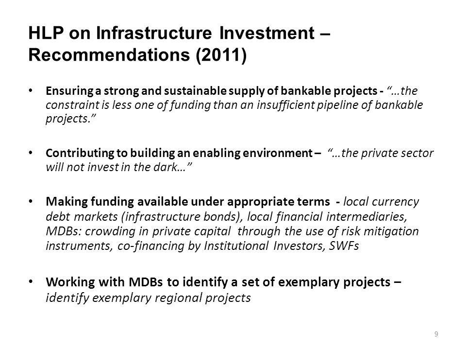 "HLP on Infrastructure Investment – Recommendations (2011) Ensuring a strong and sustainable supply of bankable projects - ""…the constraint is less one"