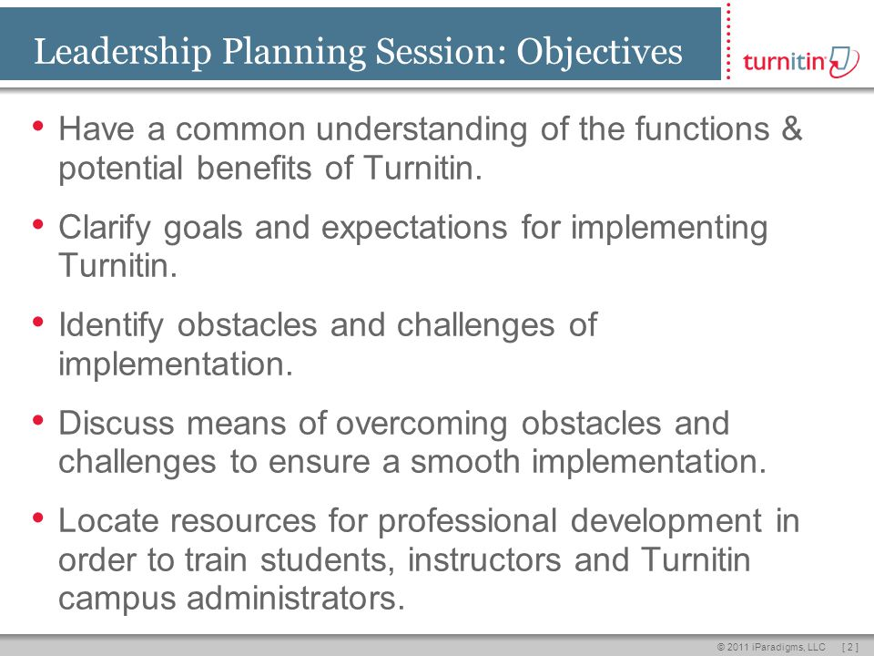 [ 3 ]© 2011 iParadigms, LLC Leadership Planning Session: Overview 1.