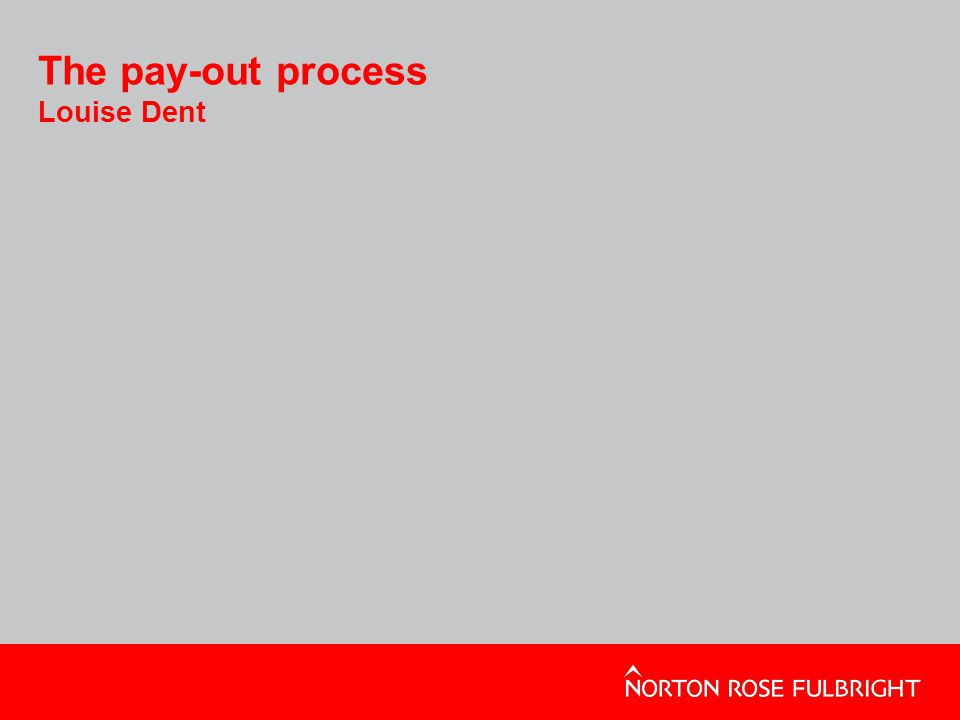 The pay-out process Louise Dent