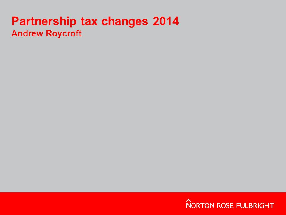 Partnership tax changes 2014 Andrew Roycroft