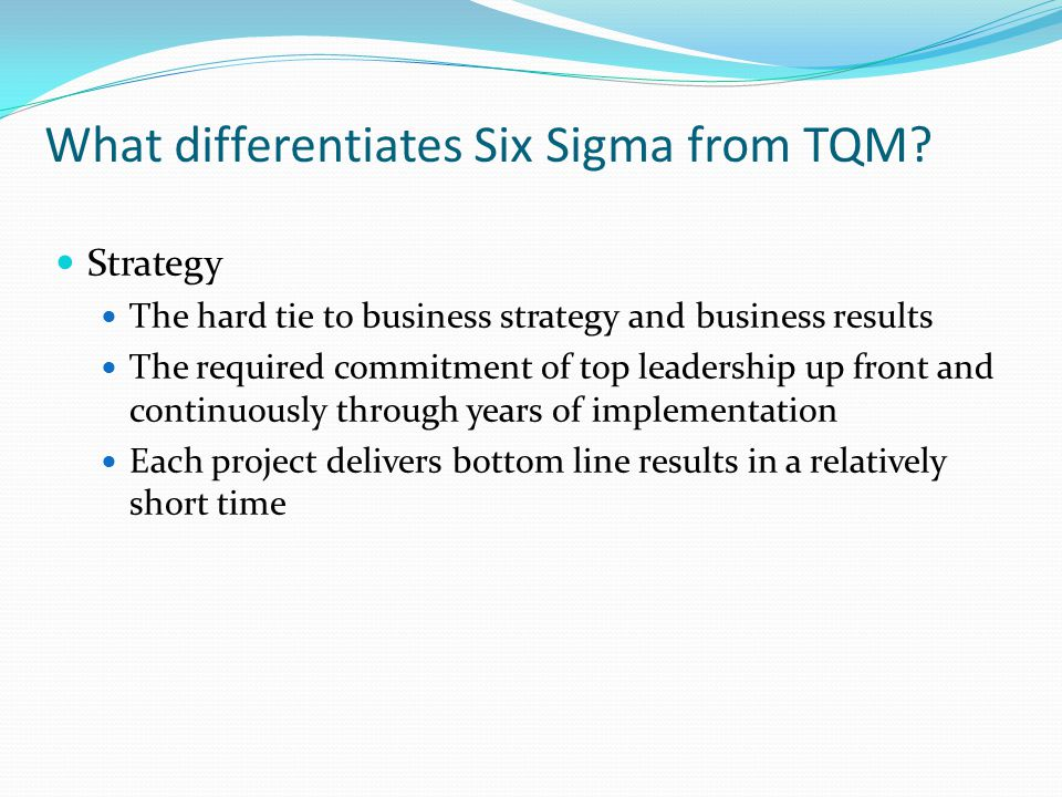 What differentiates Six Sigma from TQM.