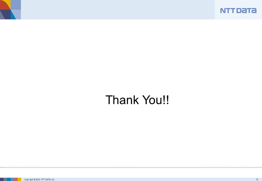 Copyright © 2012 NTT DATA, Inc.13 Thank You!!