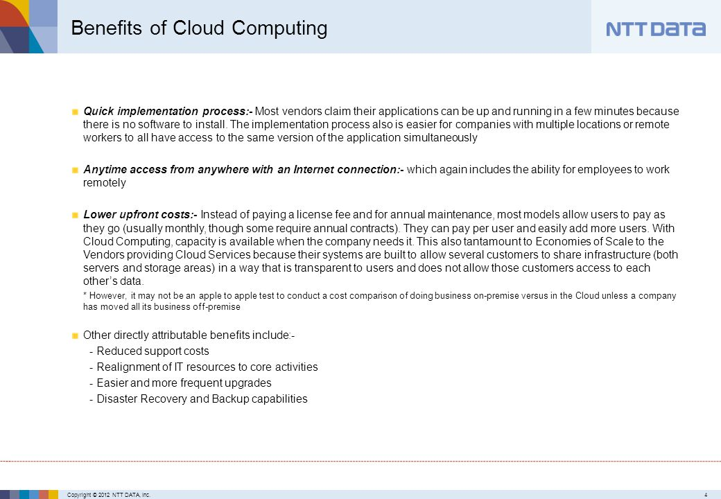 Copyright © 2012 NTT DATA, Inc.4 Quick implementation process:- Most vendors claim their applications can be up and running in a few minutes because there is no software to install.