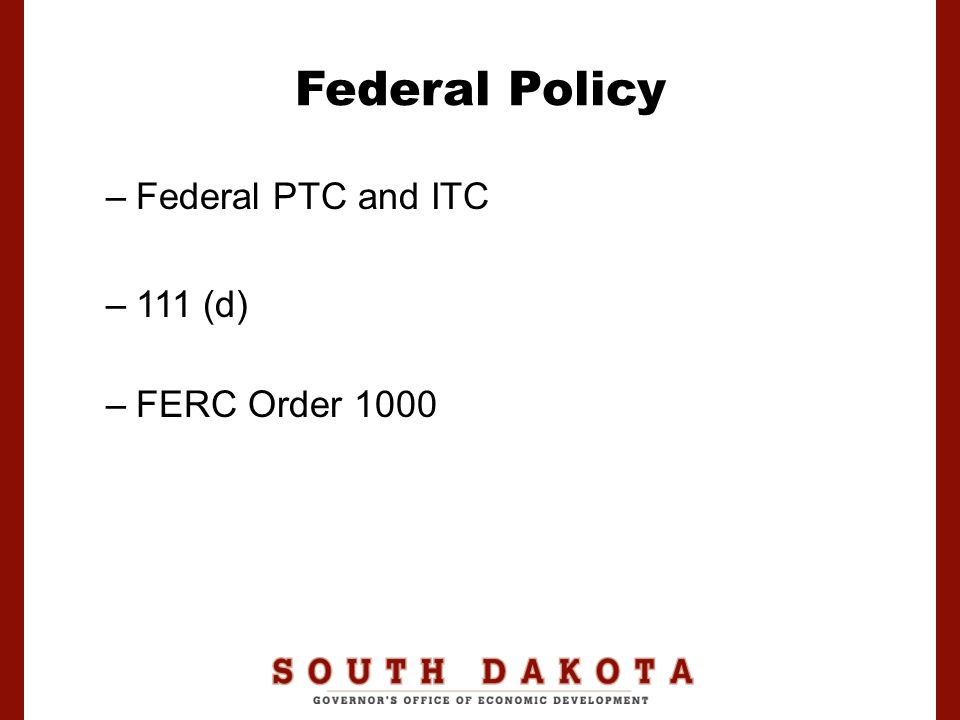 Federal Policy –Federal PTC and ITC –111 (d) –FERC Order 1000