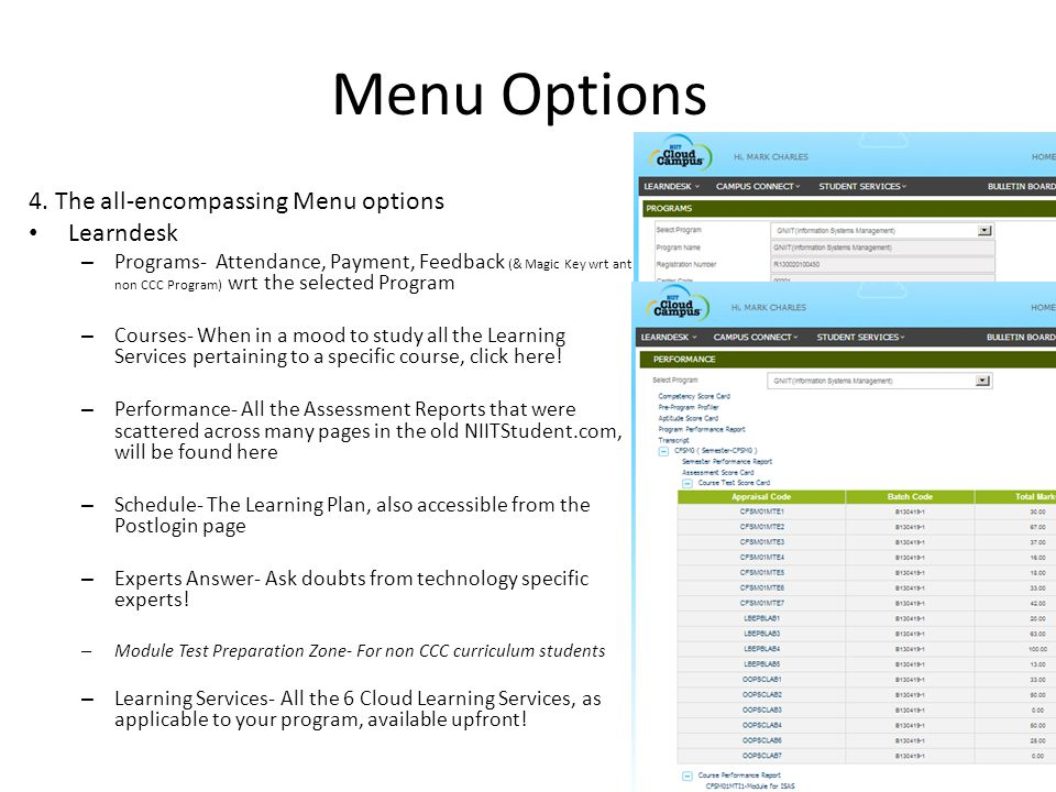Menu Options 4. The all-encompassing Menu options Learndesk – Programs- Attendance, Payment, Feedback (& Magic Key wrt ant non CCC Program) wrt the se