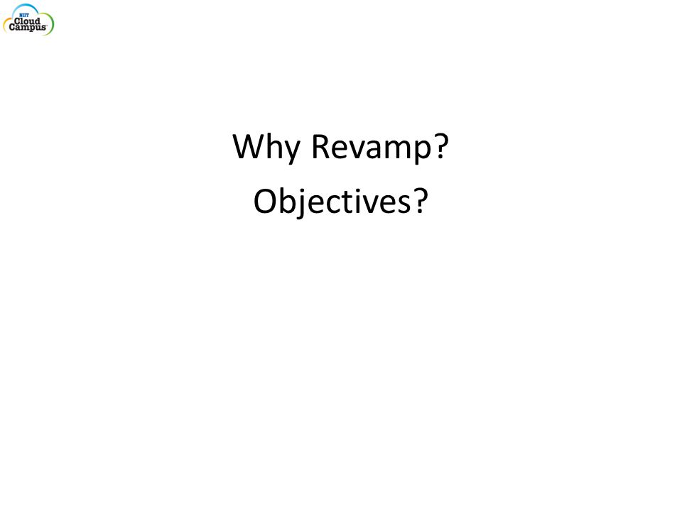 Why Revamp Objectives