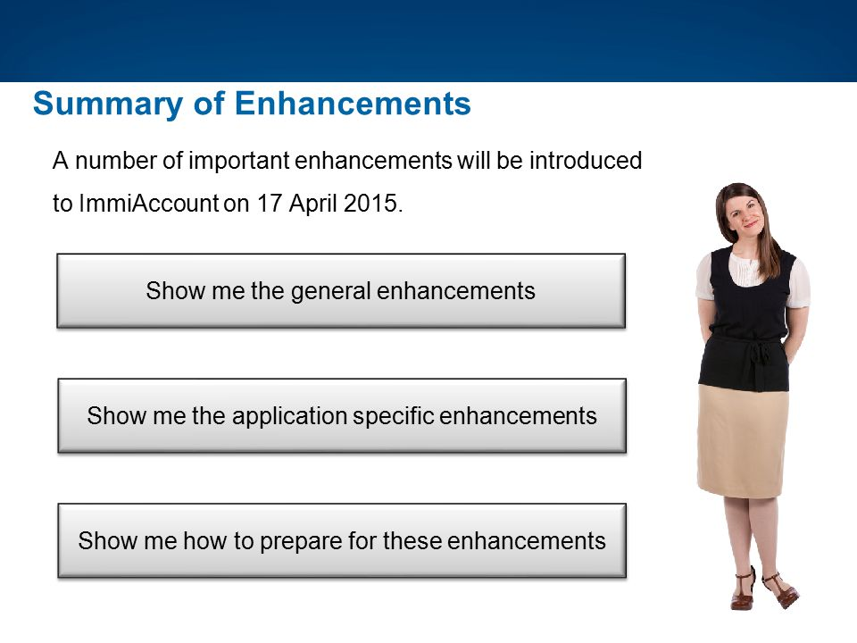 Show me how to prepare for these enhancements Show me the application specific enhancements Show me the general enhancements A number of important enh