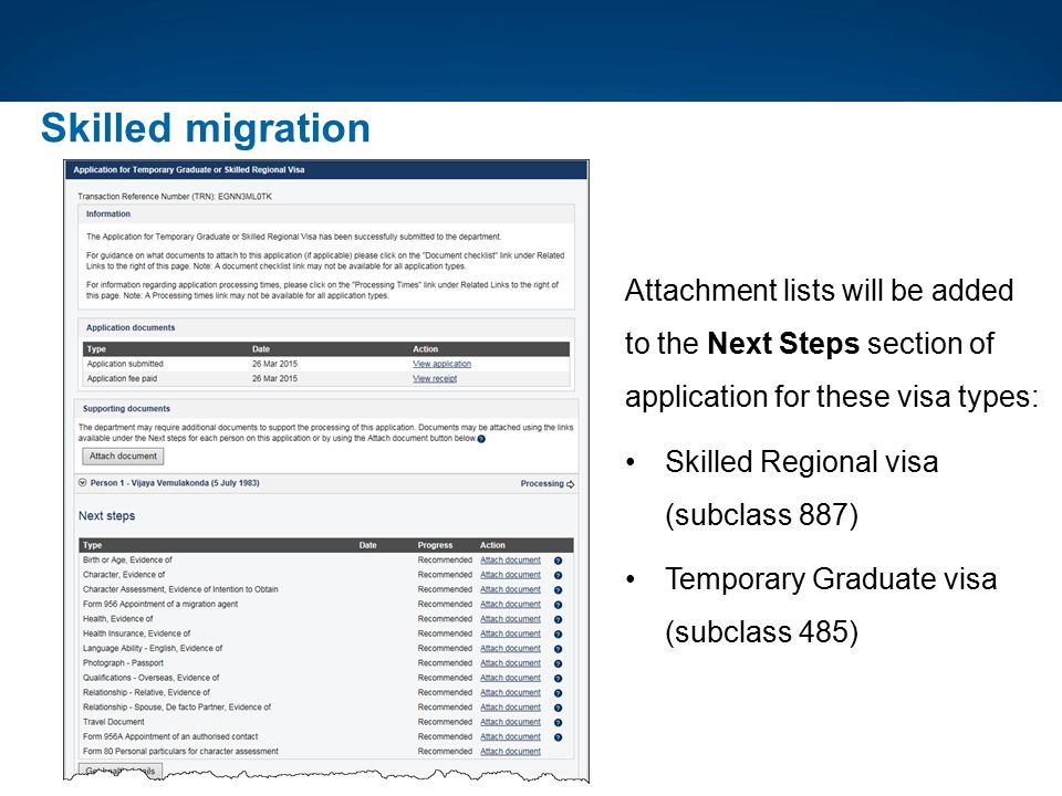 Skilled migration Attachment lists will be added to the Next Steps section of application for these visa types: Skilled Regional visa (subclass 887) T
