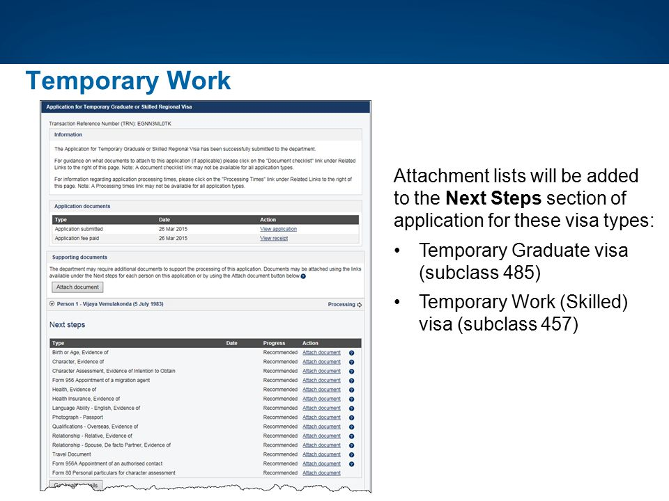 Temporary Work Attachment lists will be added to the Next Steps section of application for these visa types: Temporary Graduate visa (subclass 485) Te