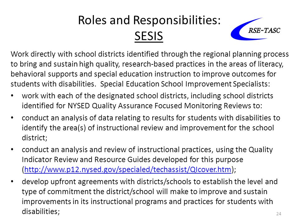Roles and Responsibilities: SESIS Work directly with school districts identified through the regional planning process to bring and sustain high quali