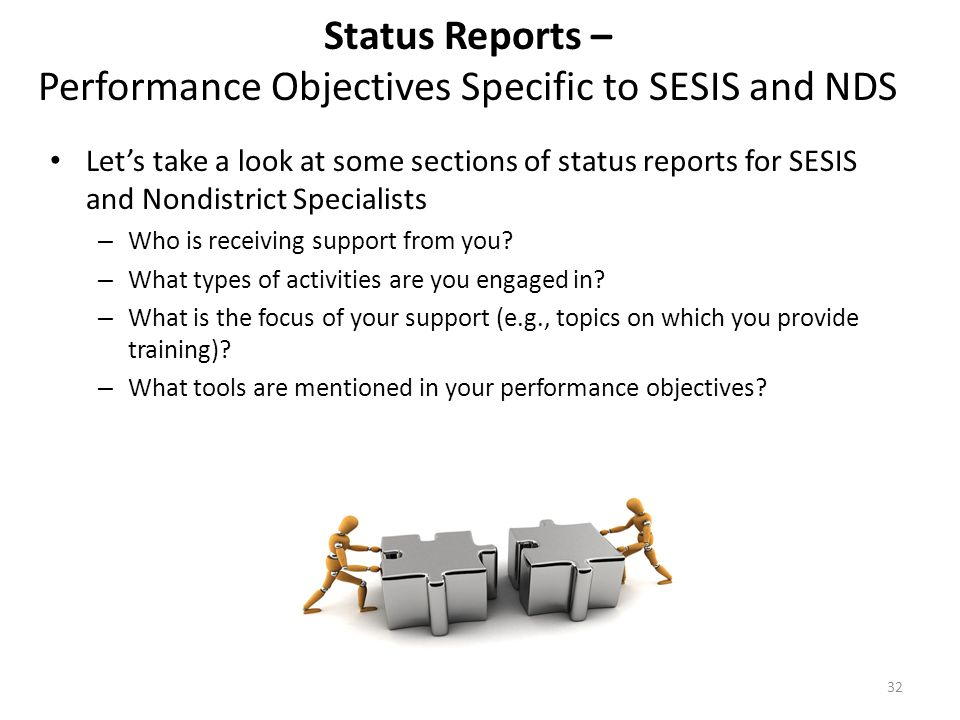 Status Reports – Performance Objectives Specific to SESIS and NDS Let's take a look at some sections of status reports for SESIS and Nondistrict Speci