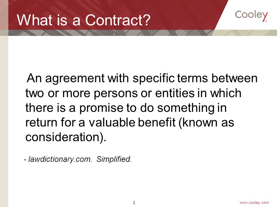 www.cooley.com What is a Contract.