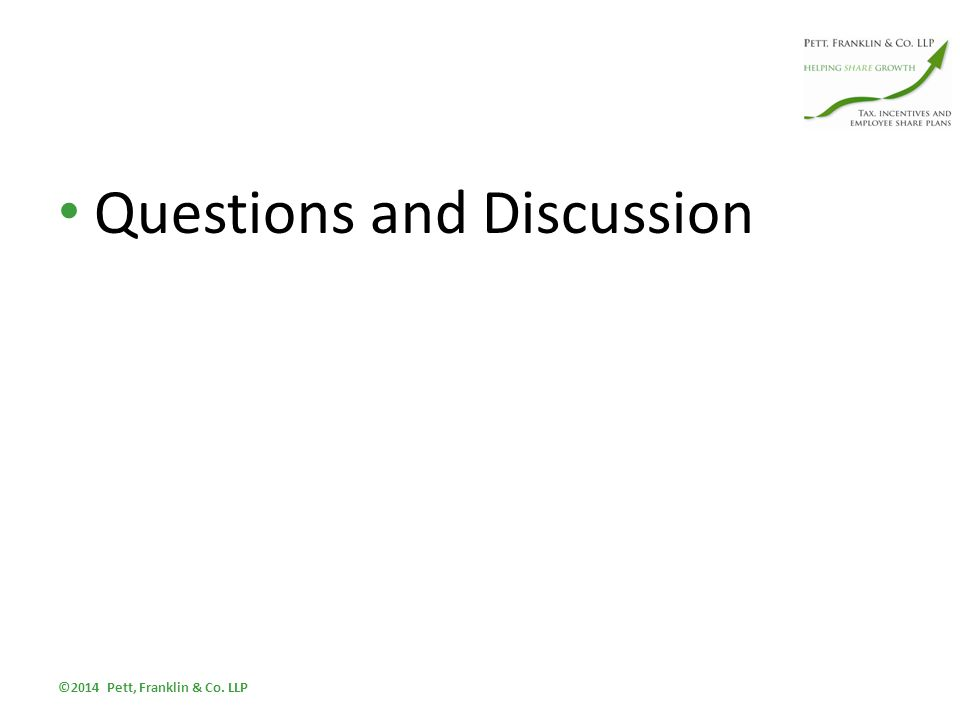 Questions and Discussion ©2014 Pett, Franklin & Co. LLP