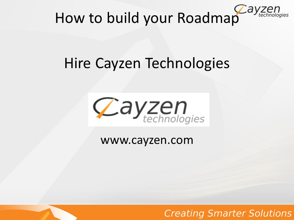 How to build your Roadmap Hire Cayzen Technologies www.cayzen.com