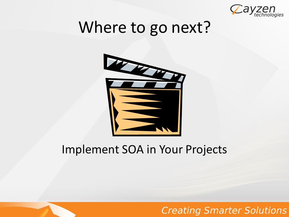 Where to go next Implement SOA in Your Projects